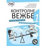 Kontrolne vežbe iz matematike za 1. razred (dodatni materijal) - Autori Ljiljana Vuković, Sandra Radovanović, Aleksandra Stefanović  Cene